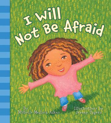 Picture of I Will Not Be Afraid