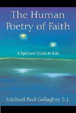 The Human Poetry of Faith