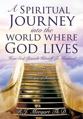 Picture of A Spiritual Journey Into the World Where God Lives