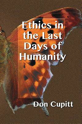 Picture of Ethics in the Last Days of Humanity