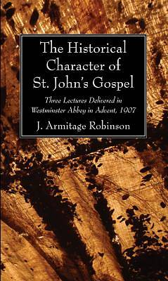 The Historical Character of St. John's Gospel