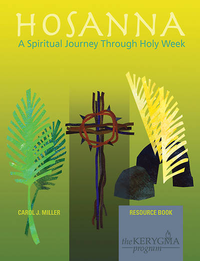 Kerygma- Hosanna: A Spiritual Journey Through  Holy Week Resource Book