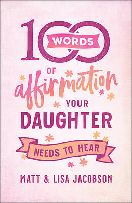 Picture of 100 Words of Affirmation Your Daughter Needs to Hear
