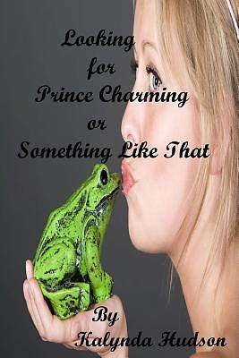 Looking for Prince Charming or Something Like That