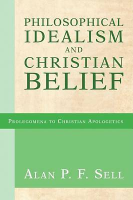 Philosophical Idealism and Christian Belief