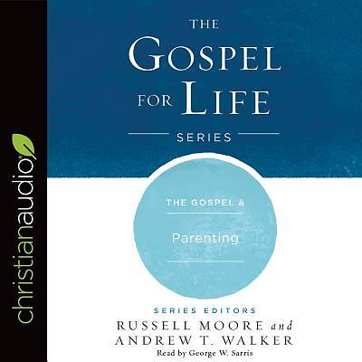 Picture of The Gospel & Parenting