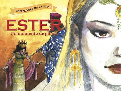 Picture of Ester, Un Momento de Gloria