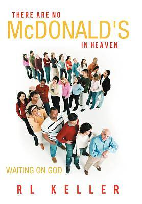 Picture of There Are No McDonald's in Heaven