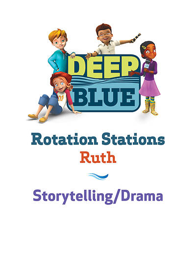 Deep Blue Rotation Station: Ruth - Storytelling/Drama Station Download