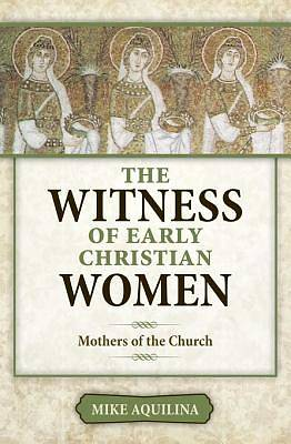 The Witness of Early Christian Women [ePub Ebook]