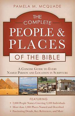 The Complete People and Places of the Bible