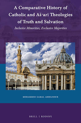 Picture of A Comparative History of Catholic and As'arī Theologies of Truth and Salvation