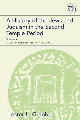 Picture of A History of the Jews and Judaism in the Second Temple Period, Volume 4
