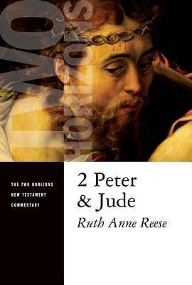 The Two Horizons New Testament Commentary - 2 Peter and Jude