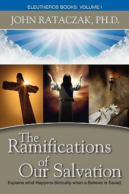 Picture of The Ramifications of Our Salvation