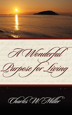 A Wonderful Purpose for Living