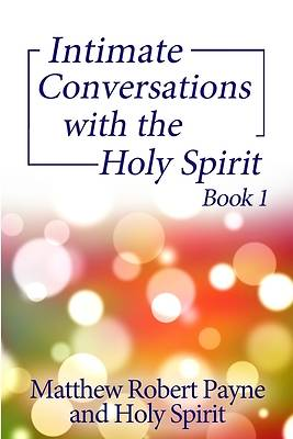 Picture of Intimate Conversations with the Holy Spirit Book 1
