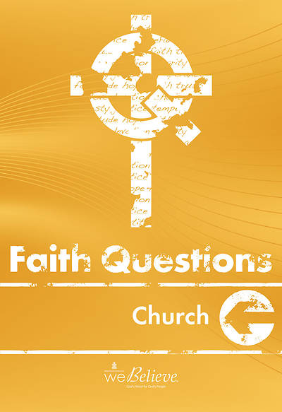 We Believe Faith Questions - Church