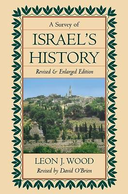 A Survey of Israels History, Revised and Enlarged Edition