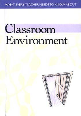 What Every Teacher Needs To Know About Classroom Enviroment (Package of 10)
