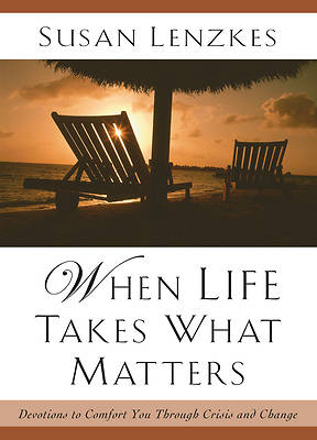 When Life Takes What Matters