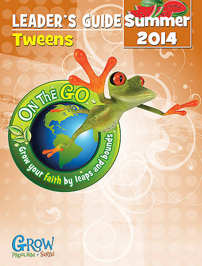 On the Go: Tweens Leaders Guide Summer 2014