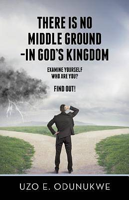 There Is No Middle Ground - In Gods Kingdom