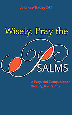 Wisely Pray the Psalms