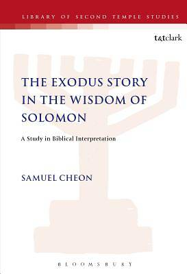 The Exodus Story in the Wisdom of Solomon