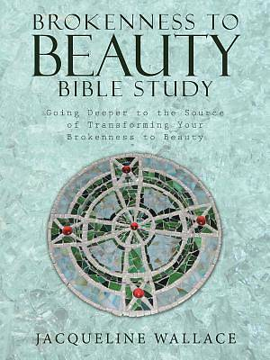 Picture of Brokenness to Beauty Bible Study