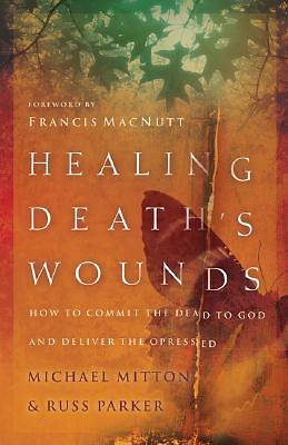 Picture of Healing Death's Wounds