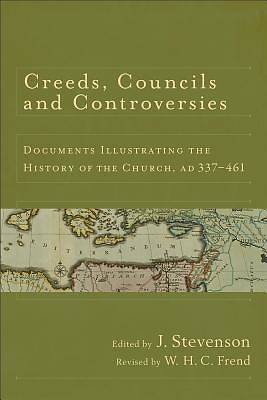 Creeds, Councils and Controversies