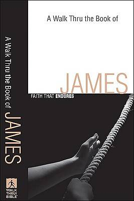 A Walk Thru the Book of James