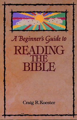 A Beginners Guide to Reading the Bible