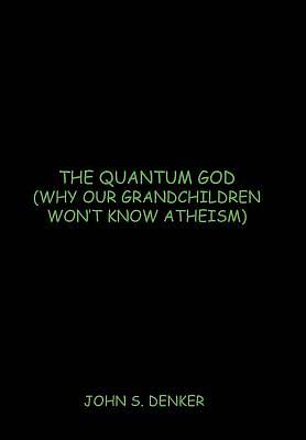 The Quantum God