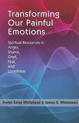 Transforming Our Painful Emotions