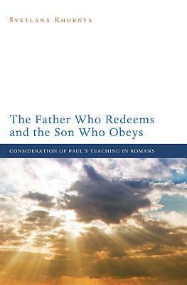 Picture of The Father Who Redeems and the Son Who Obeys