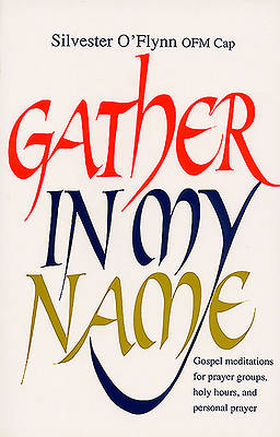 Gather in My Name