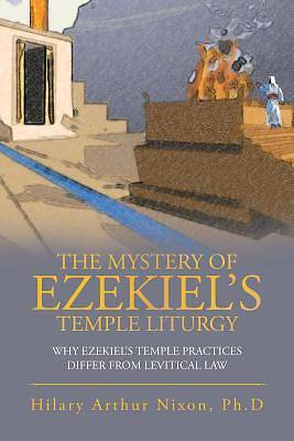 Picture of The Mystery of Ezekiel's Temple Liturgy