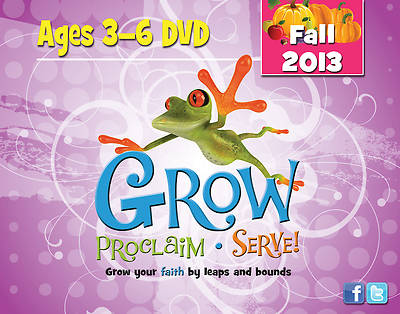 Grow, Proclaim, Serve! Ages 3-6 DVD Fall 2013