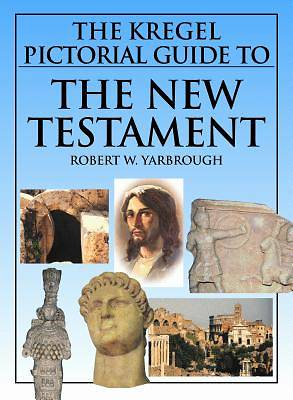 The Kregel Pictorial Guide to the New Testament