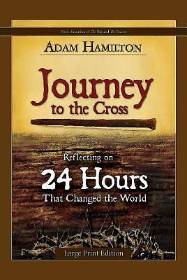 Journey to the Cross, Large Print Edition