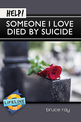 Picture of Help! Someone I Love Died by Suicide