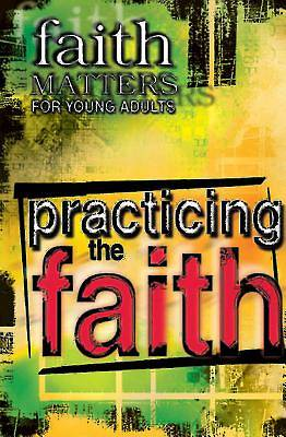 Picture of Faith Matters for Young Adults: Practicing the Faith