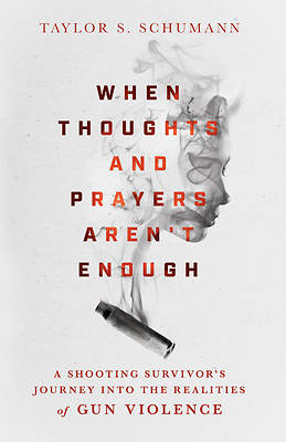 Picture of When Thoughts and Prayers Aren't Enough