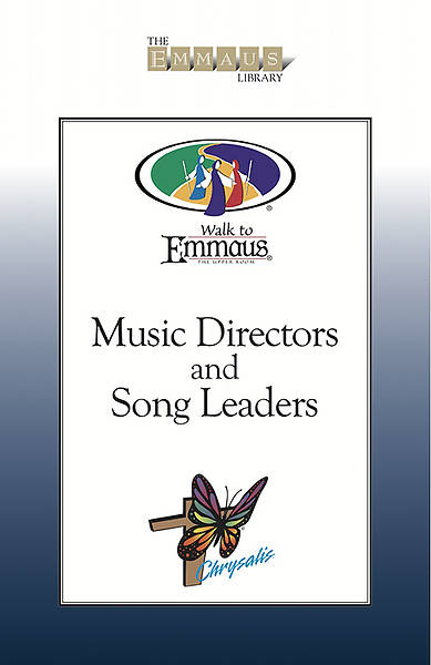 The Emmaus Library Series -  Music Directors and Song Leaders