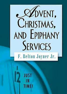 Just in Time! Advent, Christmas, and Epiphany Services - eBook [ePub]