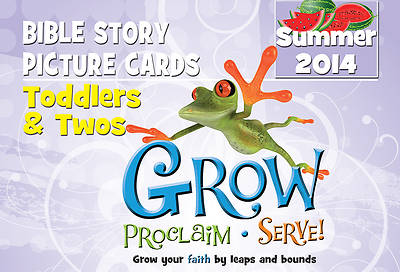 Grow, Proclaim, Serve! Toddlers & Twos Bible Story Picture Cards Summer 2014