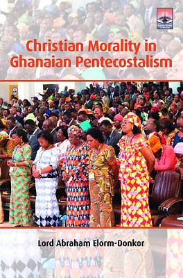 Picture of Christian Morality in Ghanaian Pentecostalism
