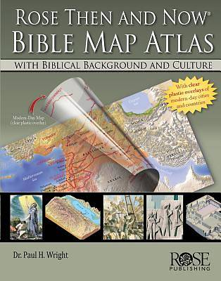 Rose Then and Now Bible Map Atlas with Biblical Backgrounds and Culture [ePub Ebook]